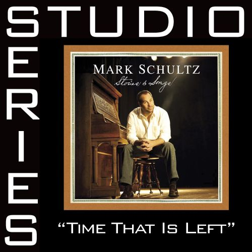 Time That Is Left [Studio Series Performance Track]