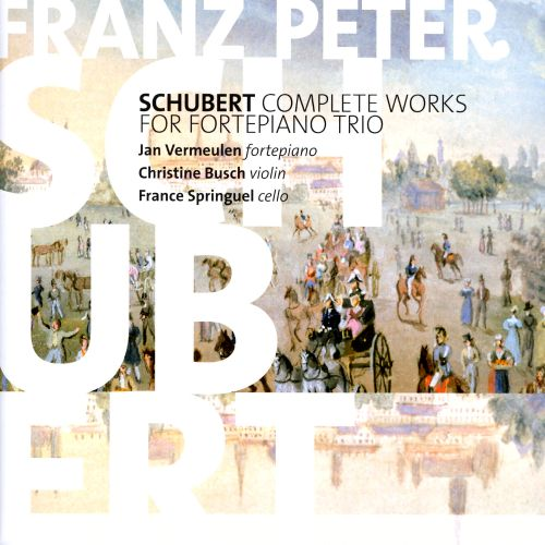 Schubert: Complete Works for Fortepiano Trio