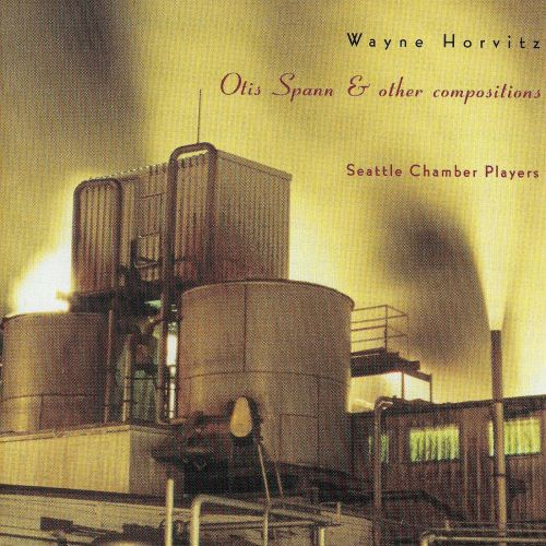 Wayne Horvitz: Otis Spann & Other Compositions