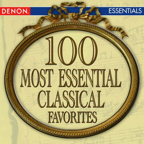 100 Most Essential Classical Favorites