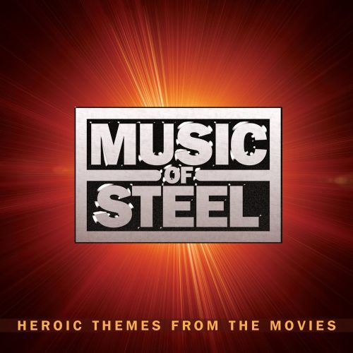 Music of Steel: Heroic Themes from the Movies