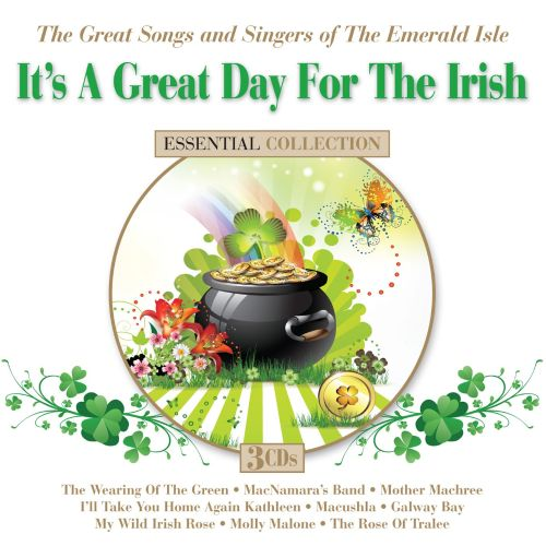 It's A Great Day For The Irish: The Great Songs And Singers Of The Emerald Isle