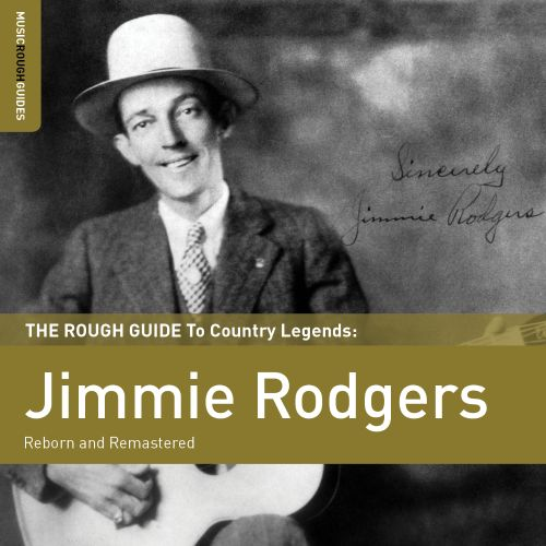 The  Rough Guide to Country Legends: Jimmie Rodgers