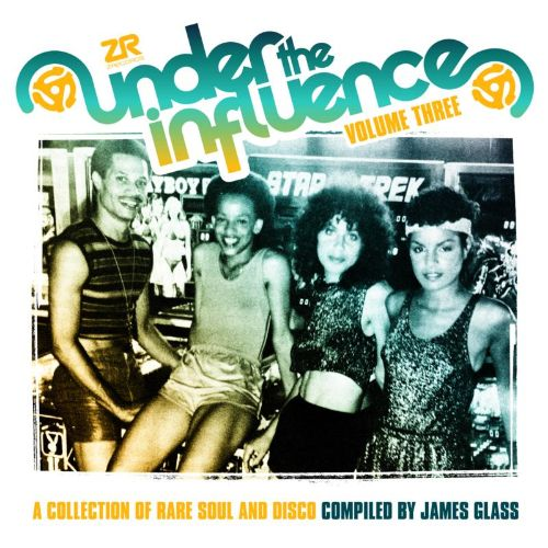 Under the Influence, Vol. 3: A Collection of Rare and Soul Disco