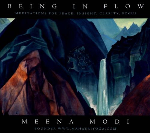 Being In Flow: Meditations For Peace, Insight, Clarity, Focus
