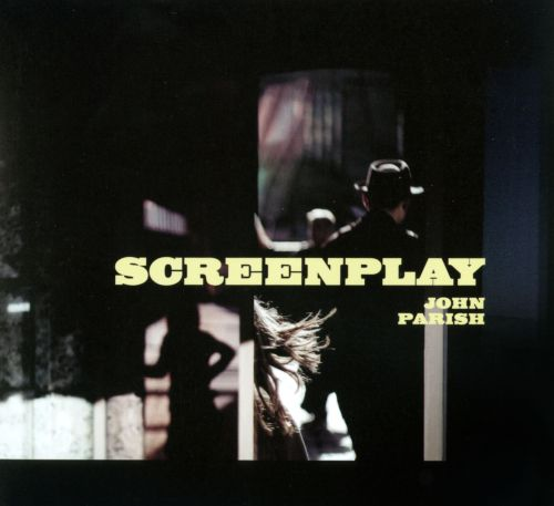 Screenplay: The Film Music of John Parish