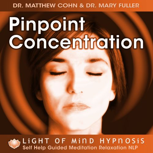 Pinpoint Concentration Light of Mind Hypnosis Self Help Guided Meditation Relaxation NLP
