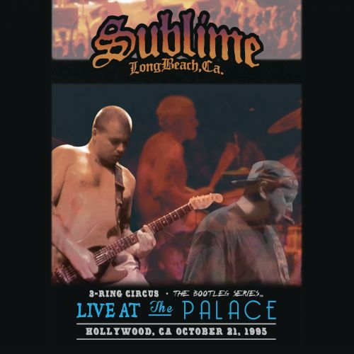 3 Ring Circus - The Bootleg Series: Live at the Palace