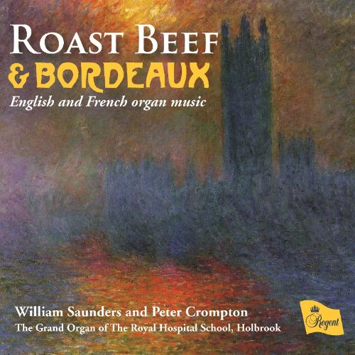 Roast Beef & Bordeaux: English and French Organ Music