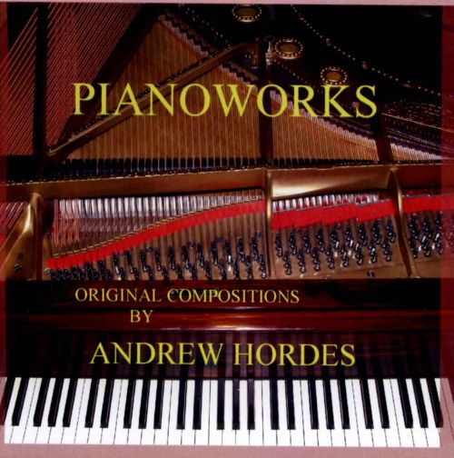 Pianoworks: Original Compositions by Andrew Hordes