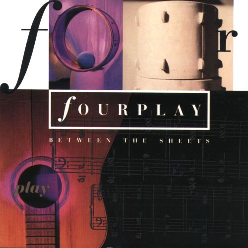 Between the Sheets - Fourplay | Songs, Reviews, Credits ...