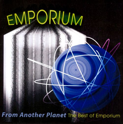 From Another Planet: The Best of Emporium