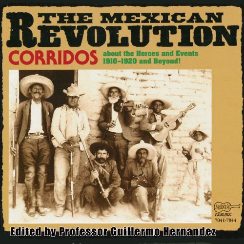 Corridos of the Mexican Revolution [Arhoolie]