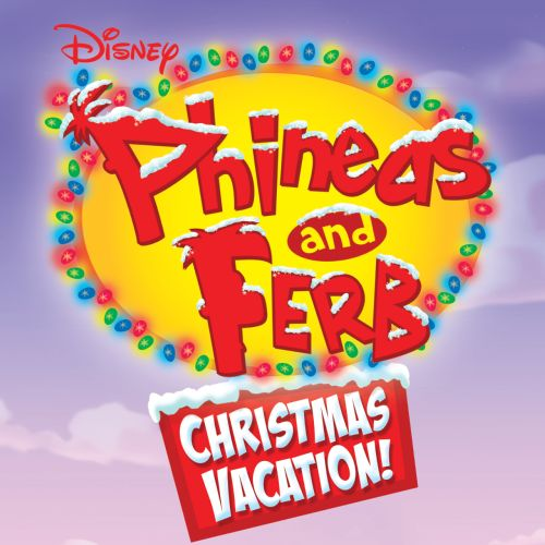 Phineas and Ferb Christmas Vacation! - The Cast of Phineas and ...