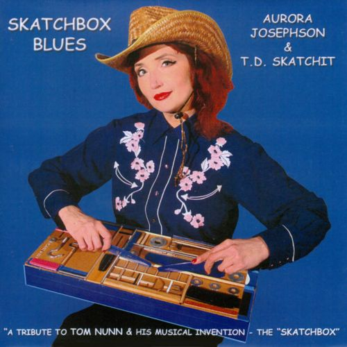 Skatchbox Blues: A Tribute To Tom Nunn & His Musical Invention - The