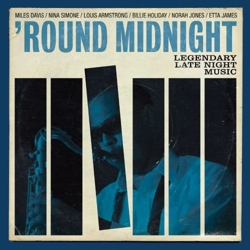 'Round Midnight: Legendary Late Night Music