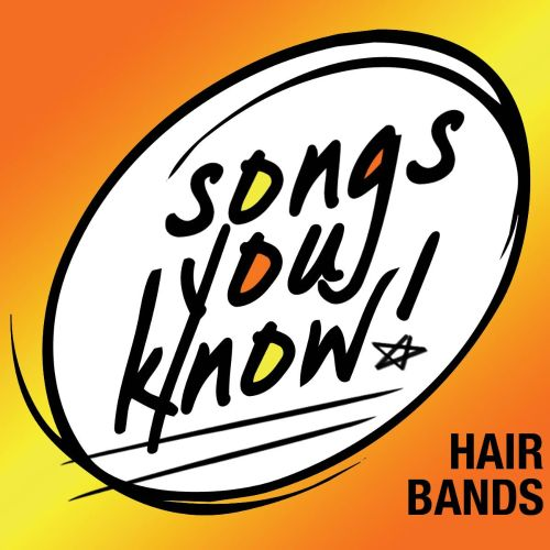 Songs You Know: Hair Bands