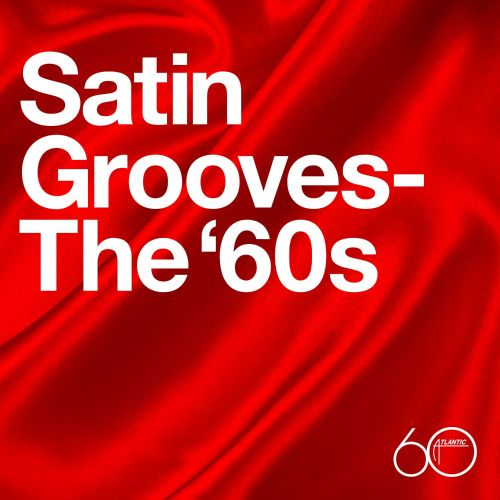 Atlantic 60th: Satin Grooves - The '60s