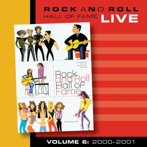 Rock and Roll Hall of Fame, Vol. 6: 2000-2001