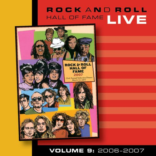 Rock and Roll Hall of Fame, Vol. 9: 2006-2007