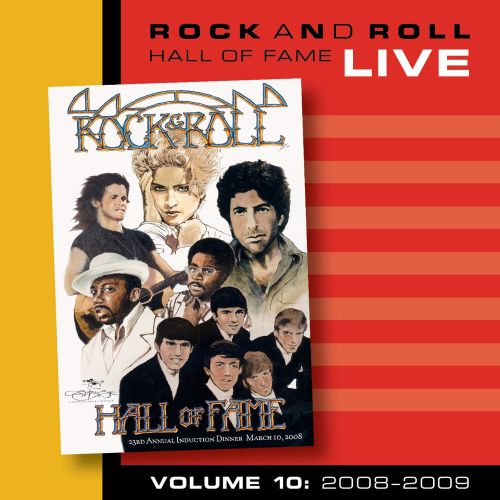 Rock and Roll Hall of Fame, Vol. 10: 2008-2009