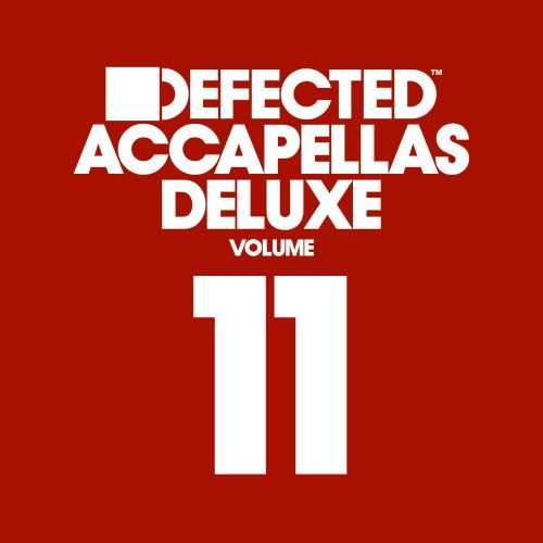 Defected Acappellas Deluxe, Vol. 11
