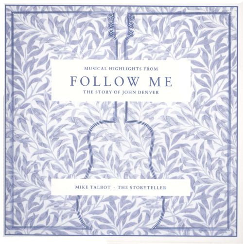 Musical Highlights From Follow Me: The Story of John Denver