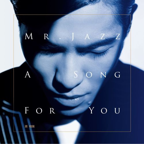 Mr. Jazz: A Song for You