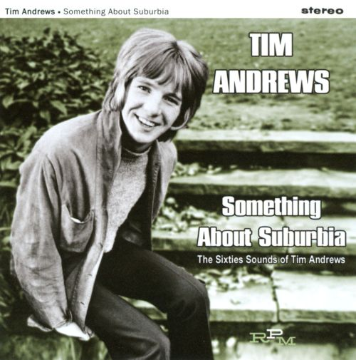 Something About Suburbia: The Sixties Sounds of Tim Andrews