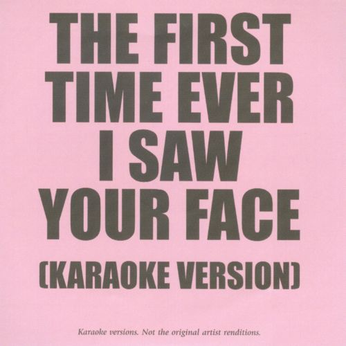The  First Time Ever I Saw Your Face [Karaoke Version]