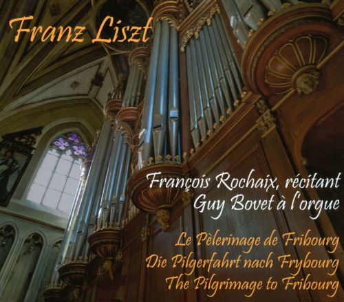 Franz Liszt: The Pilgrimage to Fribourg