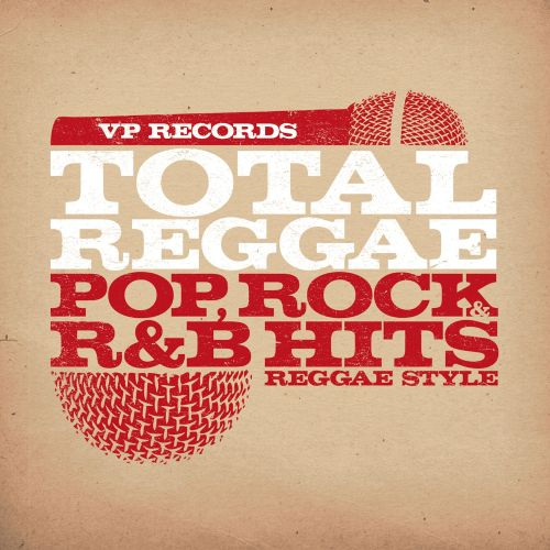 Total Reggae: Pop, Rock & R&B Hits Reggae Style