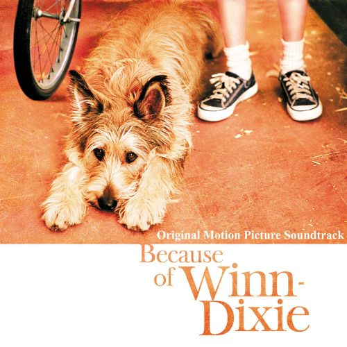 Because Of Winn-Dixie [Original Motion Picture Soundtrack]