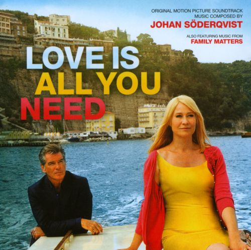 Love Is All You Need [Original Motion Picture Soundtrack]