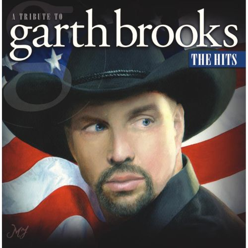 A Tribute to Garth Brooks: The Hits