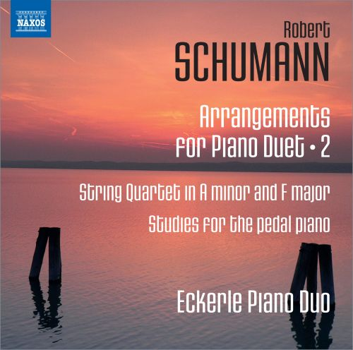 Robert Schumann: Arrangements for Piano Duet, Vol. 2 - String Quartet in A minor and F major; Studies for the pedal piano