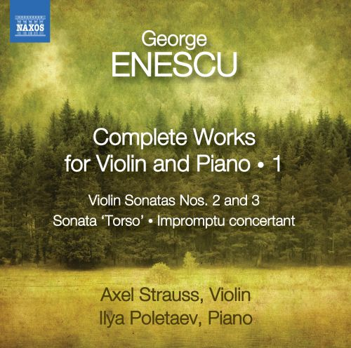 George Enescu: Complete Works for Violin and Piano, Vol. 1
