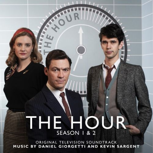 The Hour, Seasons 1 & 2 [Original Television Soundtrack]