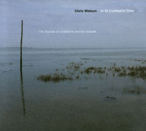 In St. Cuthbert's Time: The Sounds of Lindisfarne and the Gospels