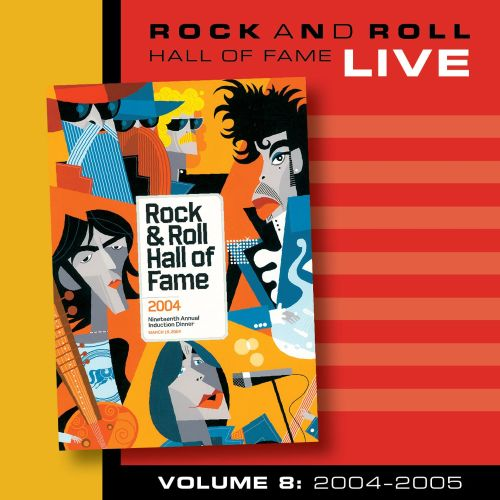 Rock and Roll Hall of Fame, Vol. 8: 2004-2005