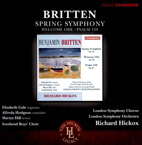 Britten: Spring Symphony; Welcome Ode; Psalm 150