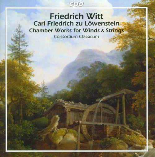 Chamber Works for Winds & Strings: Friedrich Witt, Carl Friedrich zu Löwenstein-Wertheim-Freudenberg