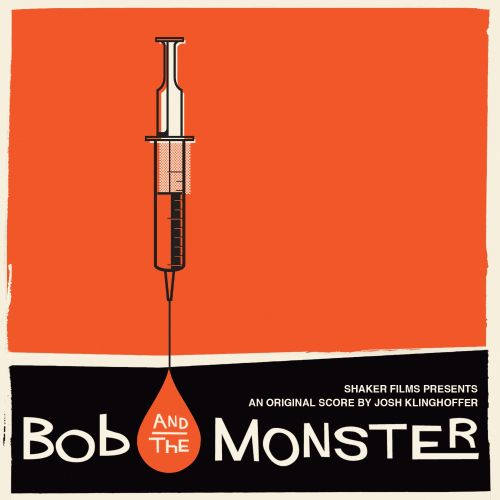 Bob and the Monster [Original Motion Picture Soundtrack]