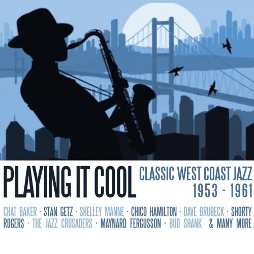 Playing It Cool: Classic West Coast Jazz 1953-1961