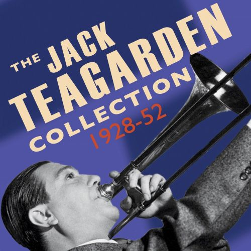 The Jack Teagarden Collection: 1928-1952