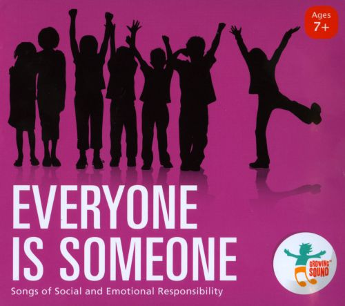 Everyone is Someone: Songs of Social and Emotional Responsibility