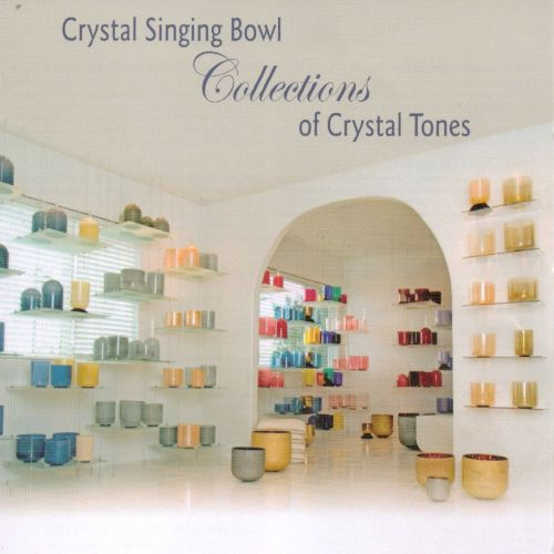 Crystal Singing Bowls Collections of Crystal Tones, Vol. 1