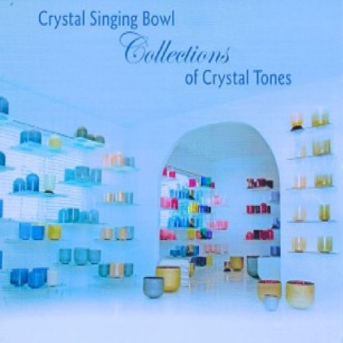 Crystal Singing Bowls Collections of Crystal Tones, Vol. 2