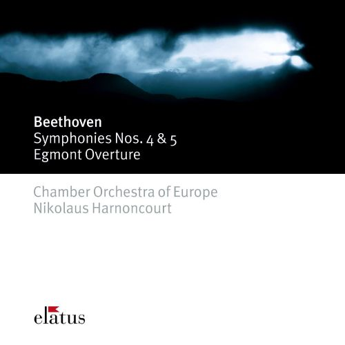 Beethoven: Symphonies Nos. 4 & 5; Egmont Overture