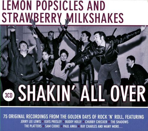 Lemon Popsicles and Strawberry Milkshakes: Shakin' All Over